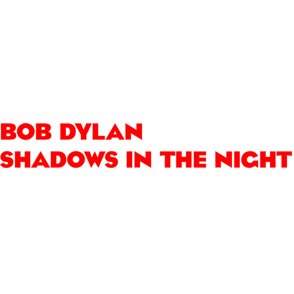 Bob Dylan 'Shadows In The Night'