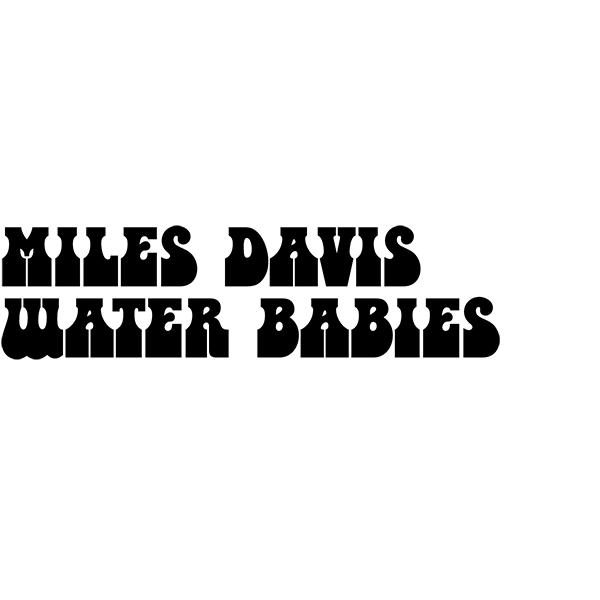Miles Davis 'Water Babies'