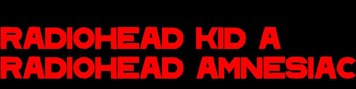 Radiohead 'Kid A'